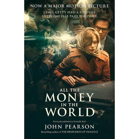 All the Money in the World - by  John Pearson (Paperback) - image 1 of 1