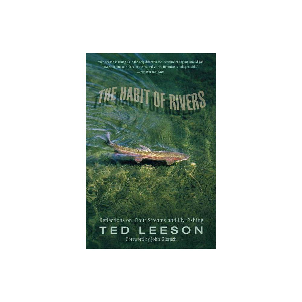 Habit Of Rivers By Ted Leeson Paperback