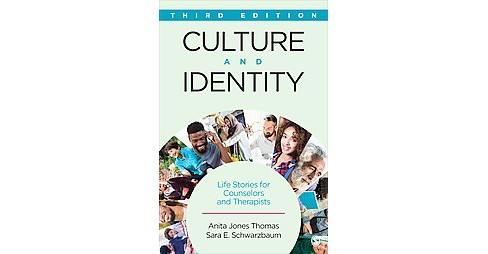 Culture and Identity : Life Stories for Counselors and Therapists (Reprint) (Paperback) (Anita Jones - image 1 of 1