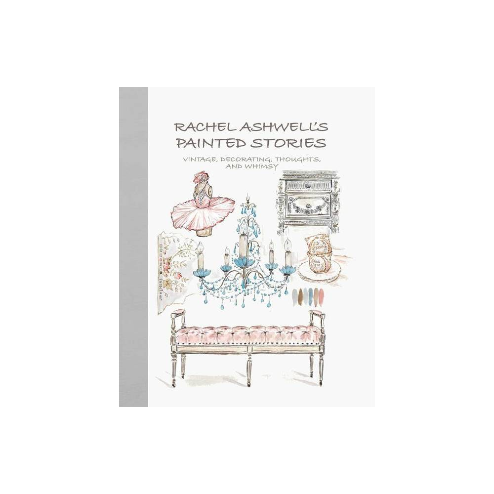 Rachel Ashwell's Painted Stories - (Hardcover)