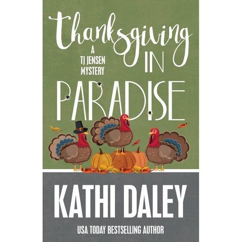 Thanksgiving in Paradise - (Tj Jensen Mystery) by  Kathi Daley (Paperback) - image 1 of 1