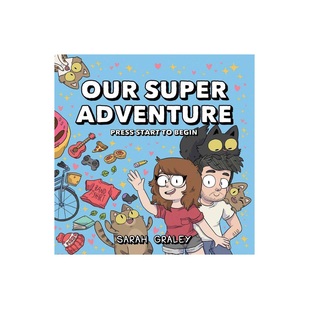 Our Super Adventure Vol 1 By Sarah Graley Stef Purenins Hardcover