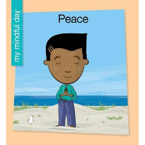 Peace - (My Early Library: My Mindful Day) by  Katie Marsico (Paperback) - image 1 of 1