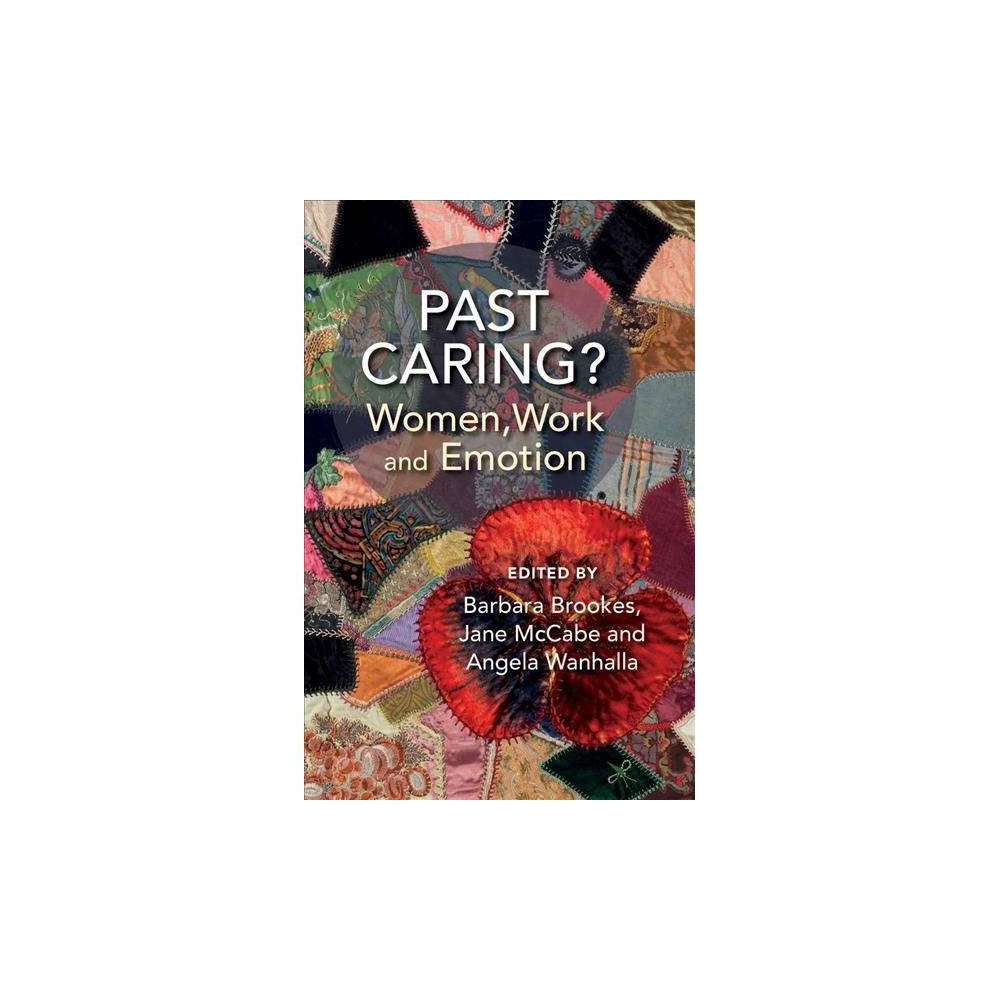 Past Caring? : Women, Work and Emotion - (Paperback)