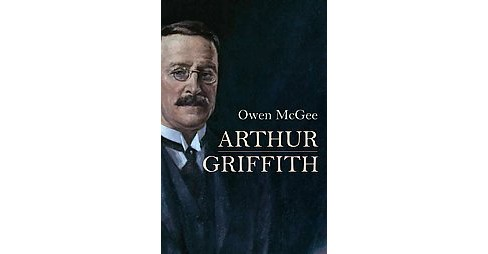 Arthur Griffith (Hardcover) (Owen Mcgee) - image 1 of 1