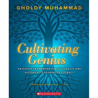 Cultivating Genius - by  Gholdy Muhammad (Paperback)