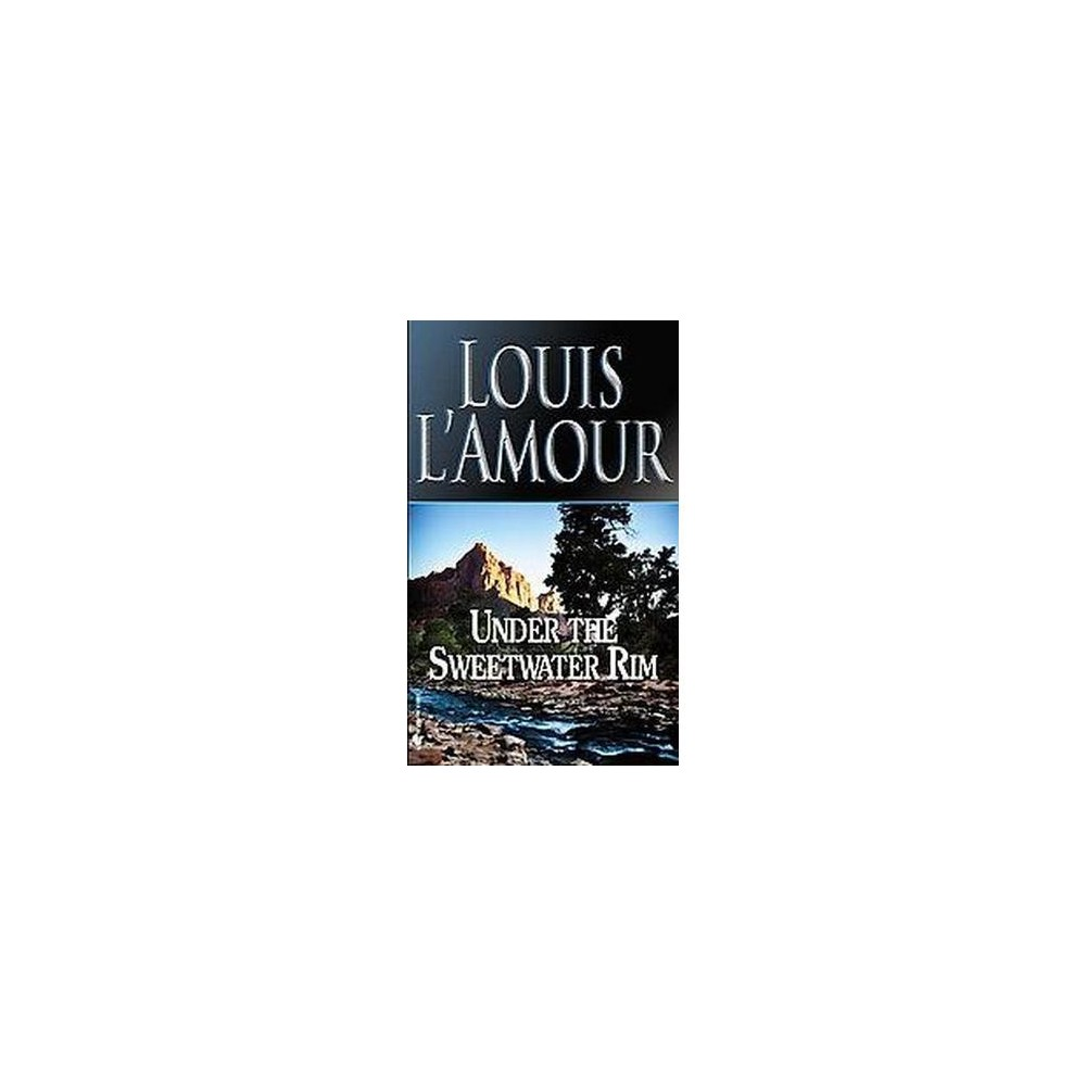 Under the Sweetwater Rim (Paperback) (Louis L'Amour)