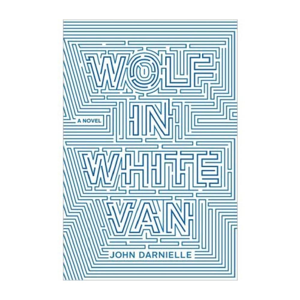 Wolf in White Van (Hardcover) (John Darnielle)