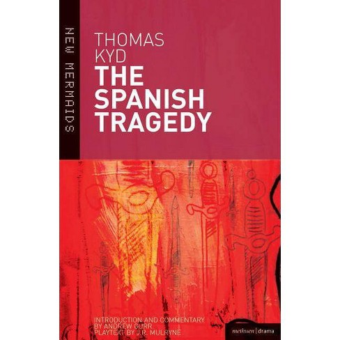 The Spanish Tragedy - (New Mermaids) 3 Edition by  Thomas Kyd (Paperback) - image 1 of 1