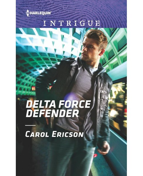 Delta Force Defender -  (Harlequin Intrigue Series) by Carol Ericson (Paperback) - image 1 of 1