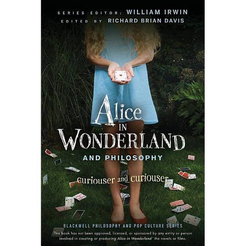 Alice in Wonderland and Philosophy - (Blackwell Philosophy & Pop Culture (Paperback)) (Paperback) - image 1 of 1