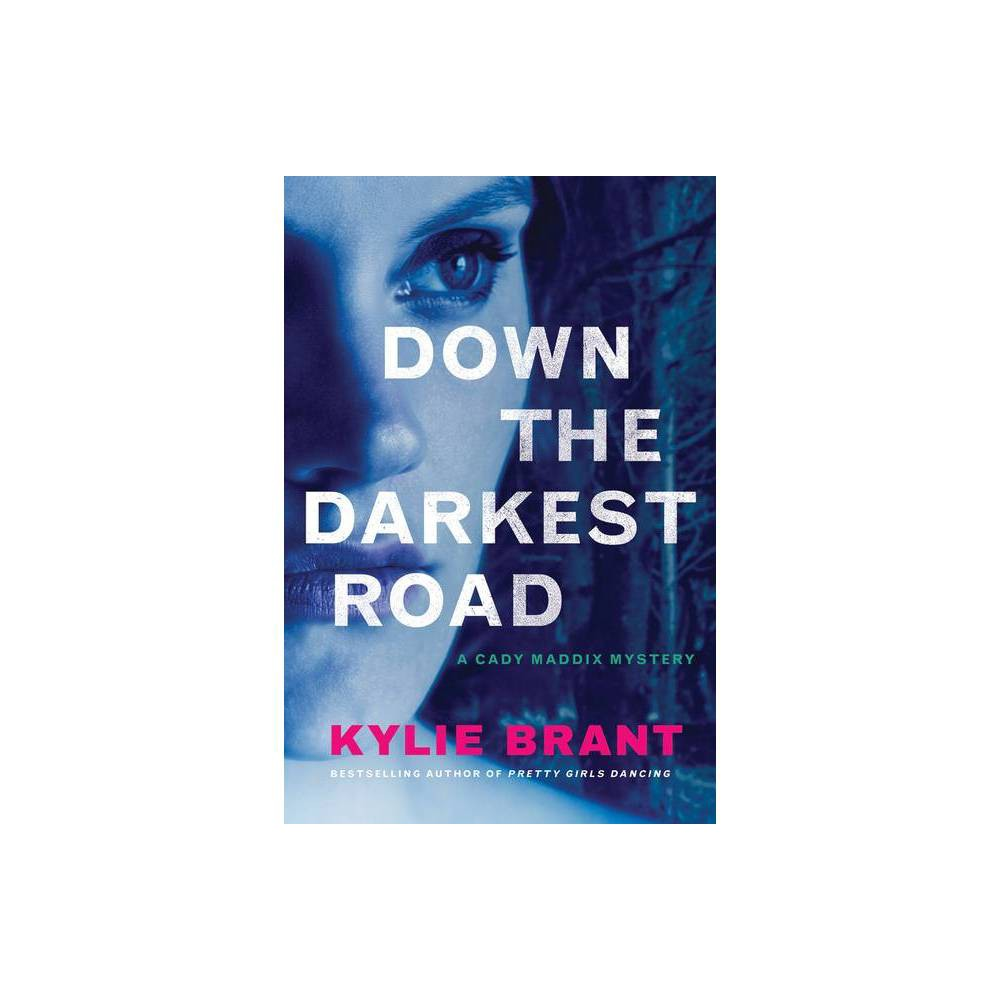 Down The Darkest Road Cady Maddix Mystery By Kylie Brant Paperback