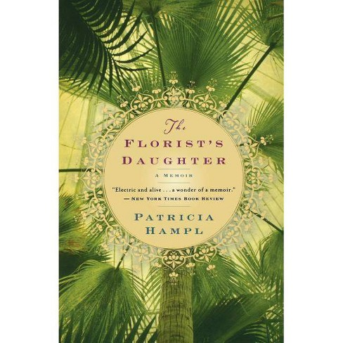 The Florist's Daughter - by  Patricia Hampl (Paperback) - image 1 of 1