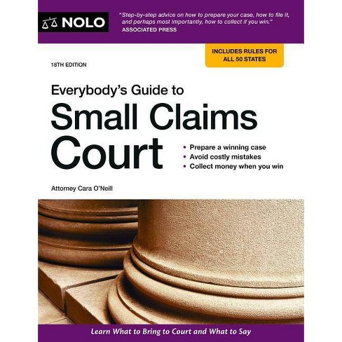 Everybody's Guide to Small Claims Court - 18 Edition by  Cara O'Neill (Paperback) - image 1 of 1