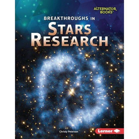 Breakthroughs in Stars Research - (Space Exploration (Alternator Books (R) )) by  Christy Peterson - image 1 of 1