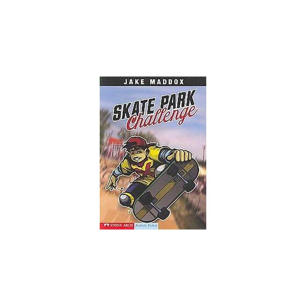 Skate Park Challenge (Paperback) (Jake Maddox & Anastasia Suen)