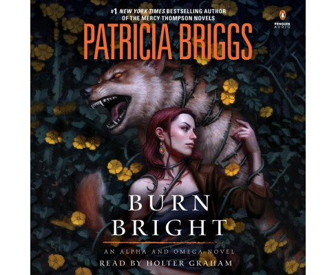 Burn Bright -  Unabridged (Alpha and Omega) by Patricia Briggs (CD/Spoken Word) - image 1 of 1