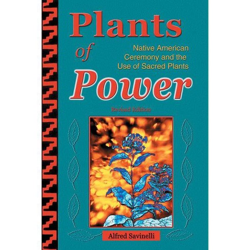 Plants of Power - 2nd Edition by  Alfred Savinelli (Paperback) - image 1 of 1