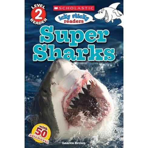 Icky Sticky: Super Sharks - (Scholastic Reader, Level 2) by  Laaren Brown (Paperback) - image 1 of 1
