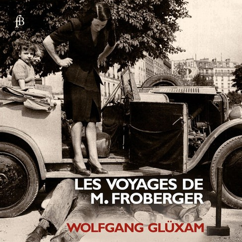 Wolfgang Gluxam - Les Voyages De M Froberger (CD) - image 1 of 1