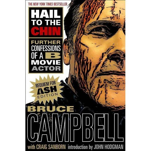 Hail to the Chin - by  Bruce Campbell & Craig Sanborn (Paperback) - image 1 of 1
