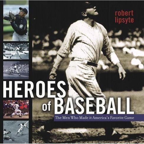 Heroes of Baseball - by  Robert Lipsyte (Hardcover) - image 1 of 1