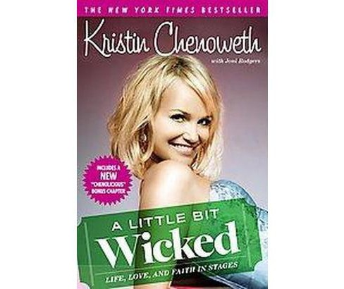 Little Bit Wicked : Life, Love, and Faith in Stages (Reprint) (Paperback) (Kristin Chenoweth) - image 1 of 1