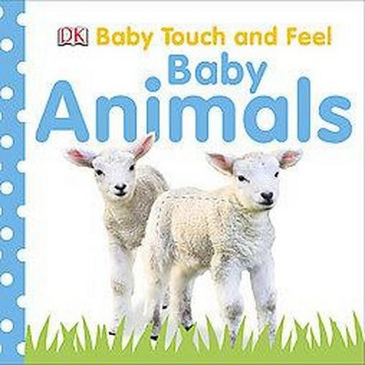 Baby Animals ( Baby Touch and Feel)(Board)- by DK