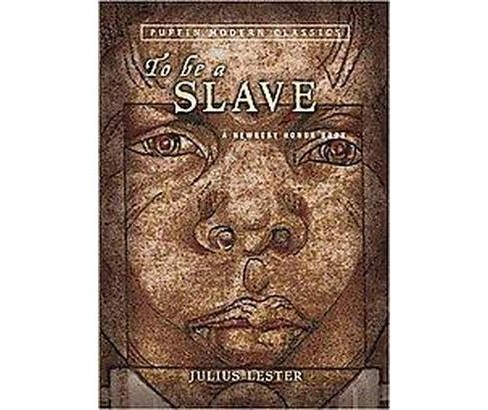 To Be a Slave (Reissue) (Paperback) (Julius Lester) - image 1 of 1