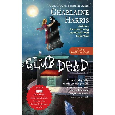 Club Dead ( Sookie Stackhouse / Southern Vampire) (Reissue) (Paperback) by Charlaine Harris