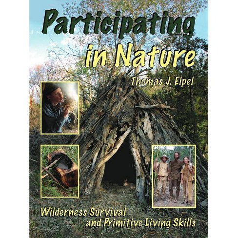 Participating in Nature - 6 Edition by  Thomas J Elpel (Paperback) - image 1 of 1