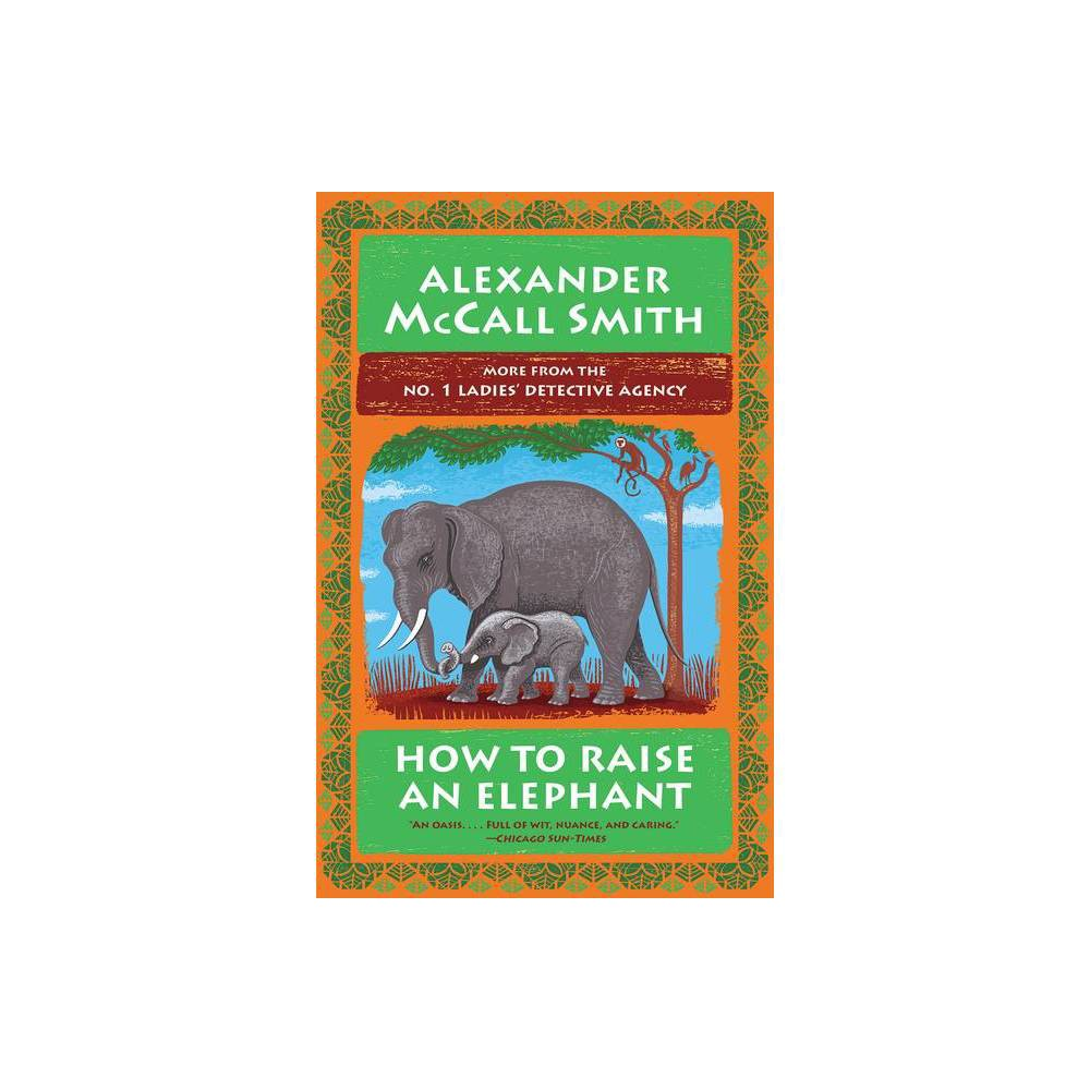 How To Raise An Elephant By Alexander Mccall Smith Paperback