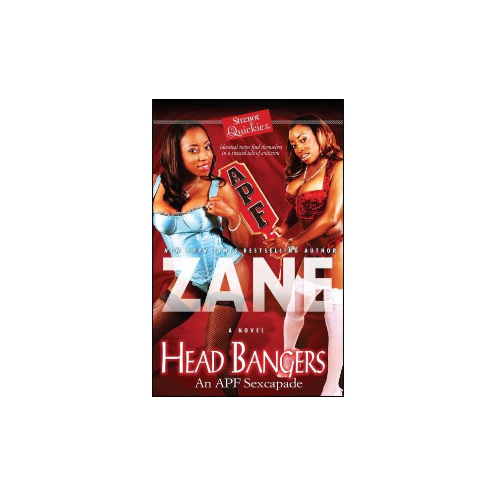 Head Bangers : An Apf Sexcapade - Original (Strebor Quickiez) by Zane (Paperback)