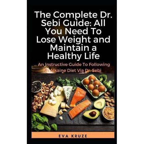 The Complete Dr  Sebi Guide - by Eva Kruze (Paperback)