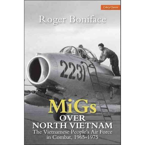 Migs Over North Vietnam The Vietnamese Peoples Air Force In