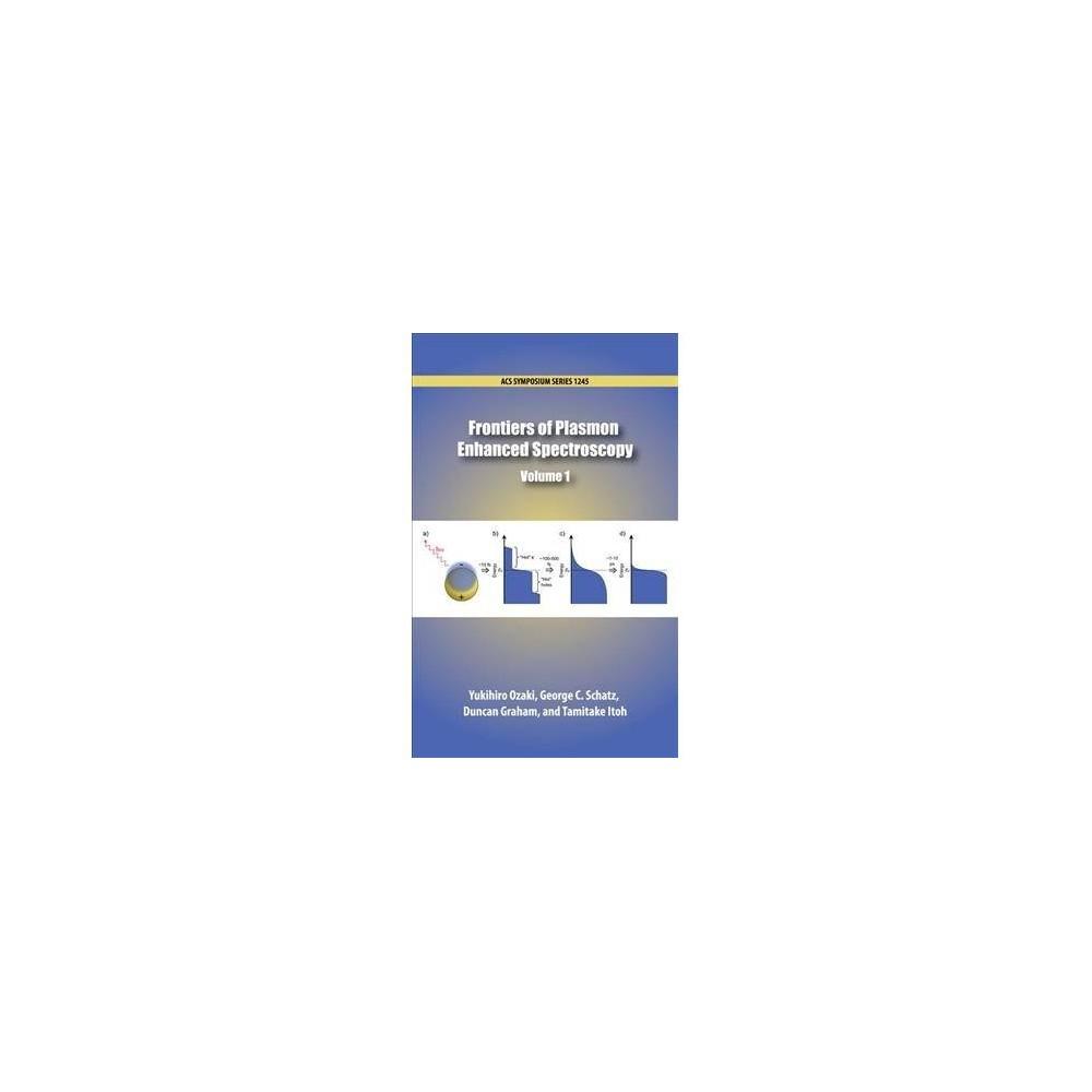 Frontiers of Plasmon Enhanced Spectroscopy - (Acs Symposium Series) (Hardcover)
