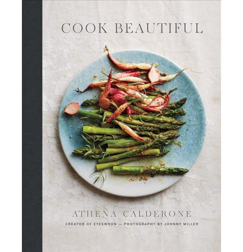 Cook Beautiful -  by Athena Calderone (Hardcover) - image 1 of 1