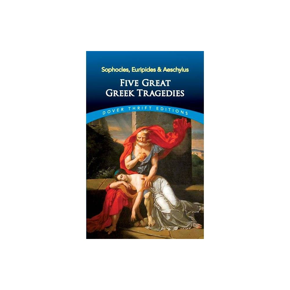 Five Great Greek Tragedies Dover Thrift Editions By Euripides Aeschylus Paperback