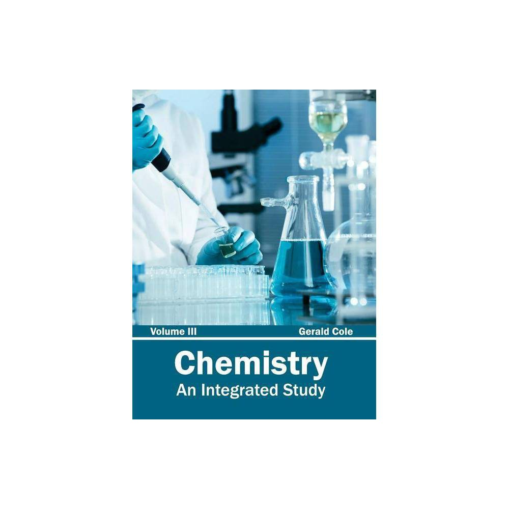 Chemistry: An Integrated Study (Volume Iii) - (Hardcover)