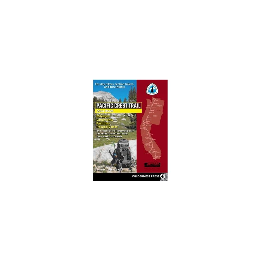 Pacific Crest Trail Data Book : Mileages, Landmarks, Facilities, Resupply Data, and Essential Trail