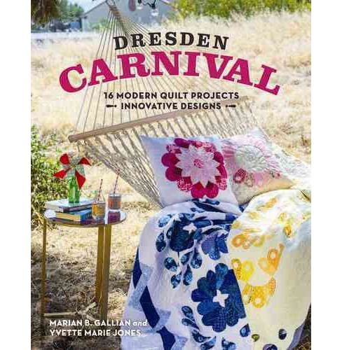 Dresden Carnival : 16 Modern Quilt Projects: Innovative Designs (Paperback) (Marian B. Gallian) - image 1 of 1