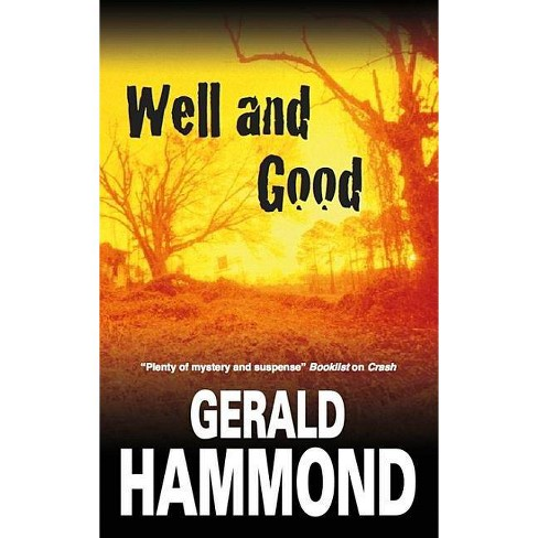 Well and Good - by  Gerald Hammond (Hardcover) - image 1 of 1