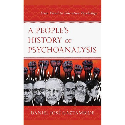 A People's History of Psychoanalysis - (Psychoanalytic Studies: Clinical, Social, and Cultural Conte) - image 1 of 1