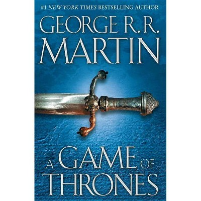 A Game of Thrones - (Song of Ice and Fire) by  George R R Martin (Hardcover)