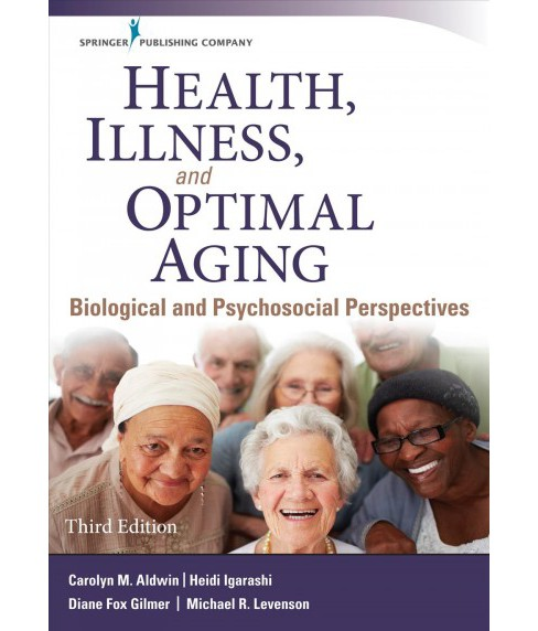 Health, Illness, and Optimal Aging : Biological and Psychosocial Perspectives (Paperback) (Ph.D. Carolyn - image 1 of 1