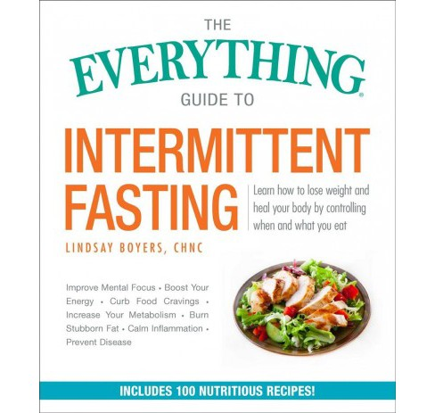 Everything Guide to Intermittent Fasting : Features 5:2, 16/8, and Weekly 24-hour Fast Plans - image 1 of 1