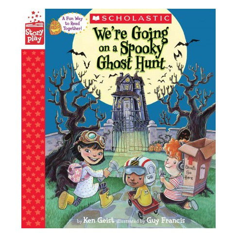 We're Going on a Spooky Ghost Hunt (a Storyplay Book) - by  Ken Geist (Hardcover) - image 1 of 1