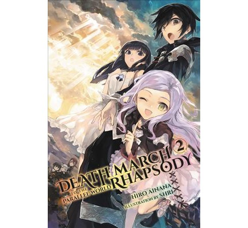Death March to the Parallel World Rhapsody (Paperback) (Hiro Ainana) - image 1 of 1