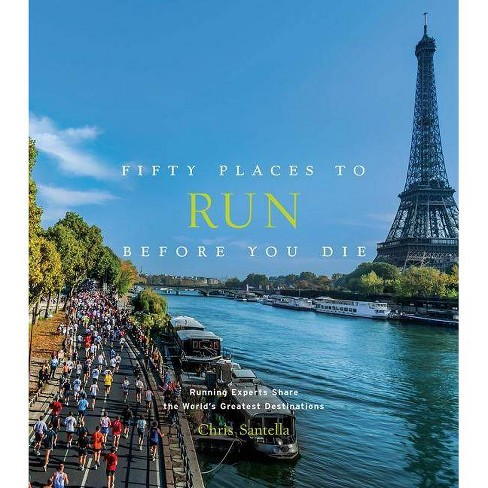 Fifty Places to Run Before You Die - by  Chris Santella (Hardcover) - image 1 of 1