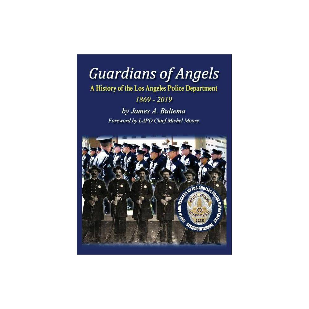 Guardians Of Angels By James A Bultema Paperback